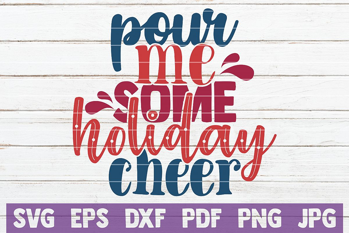 Pour Me Some Holiday Cheer SVG Cut File example image 1