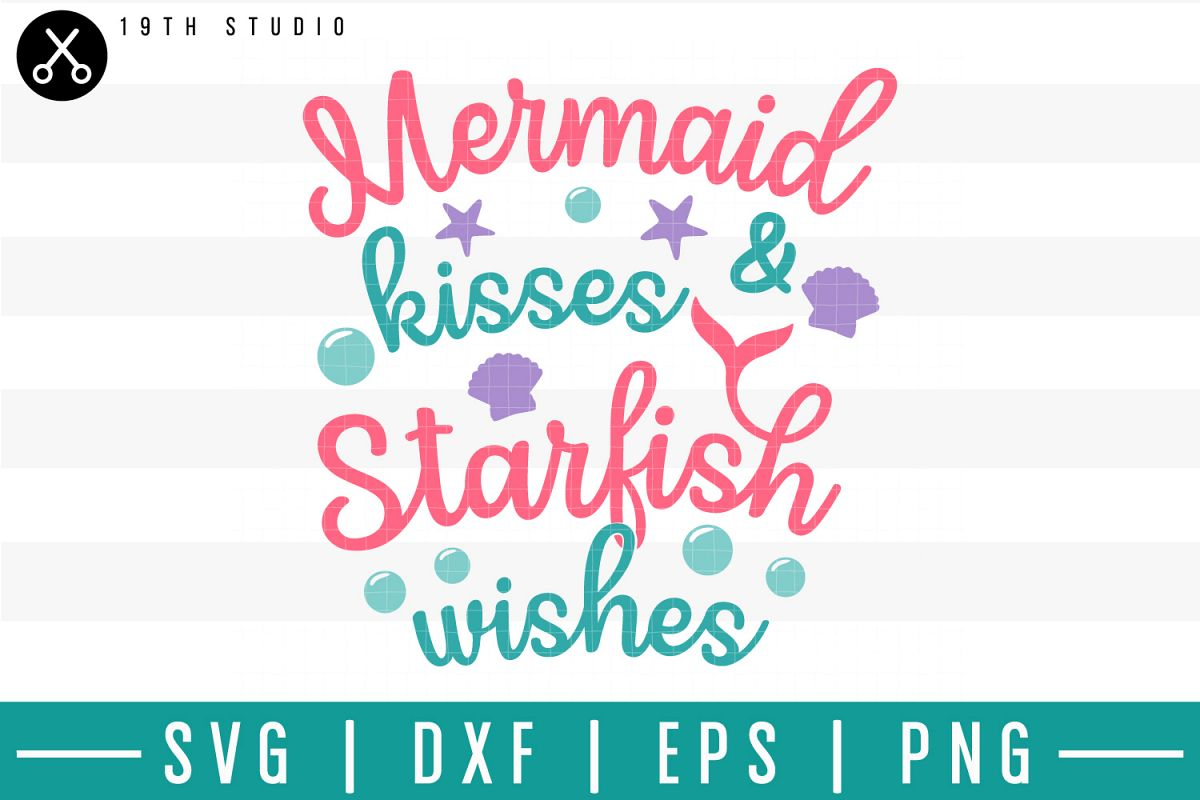 Mermaid kisses and starfish wishes SVG| Mermaid SVG example image 1