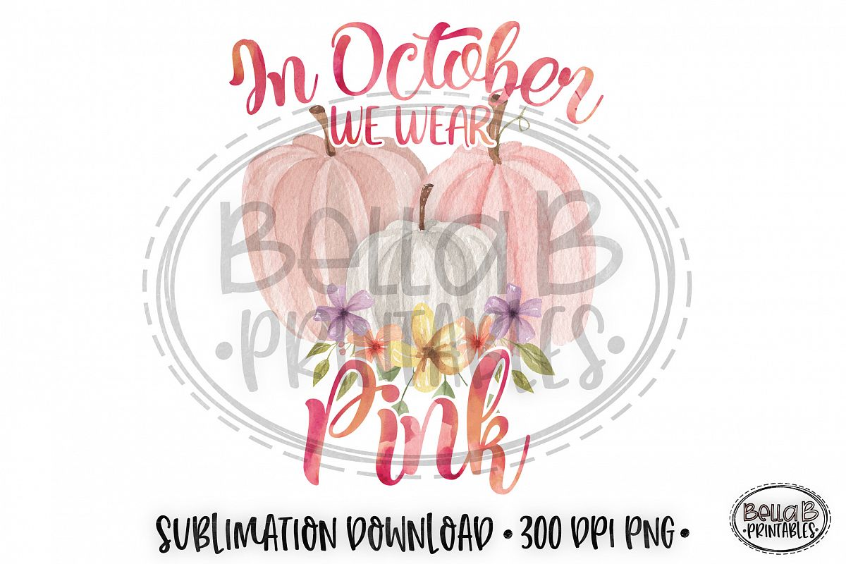 Breast Cancer Sublimation Design, In October We Wear Pink example image 1