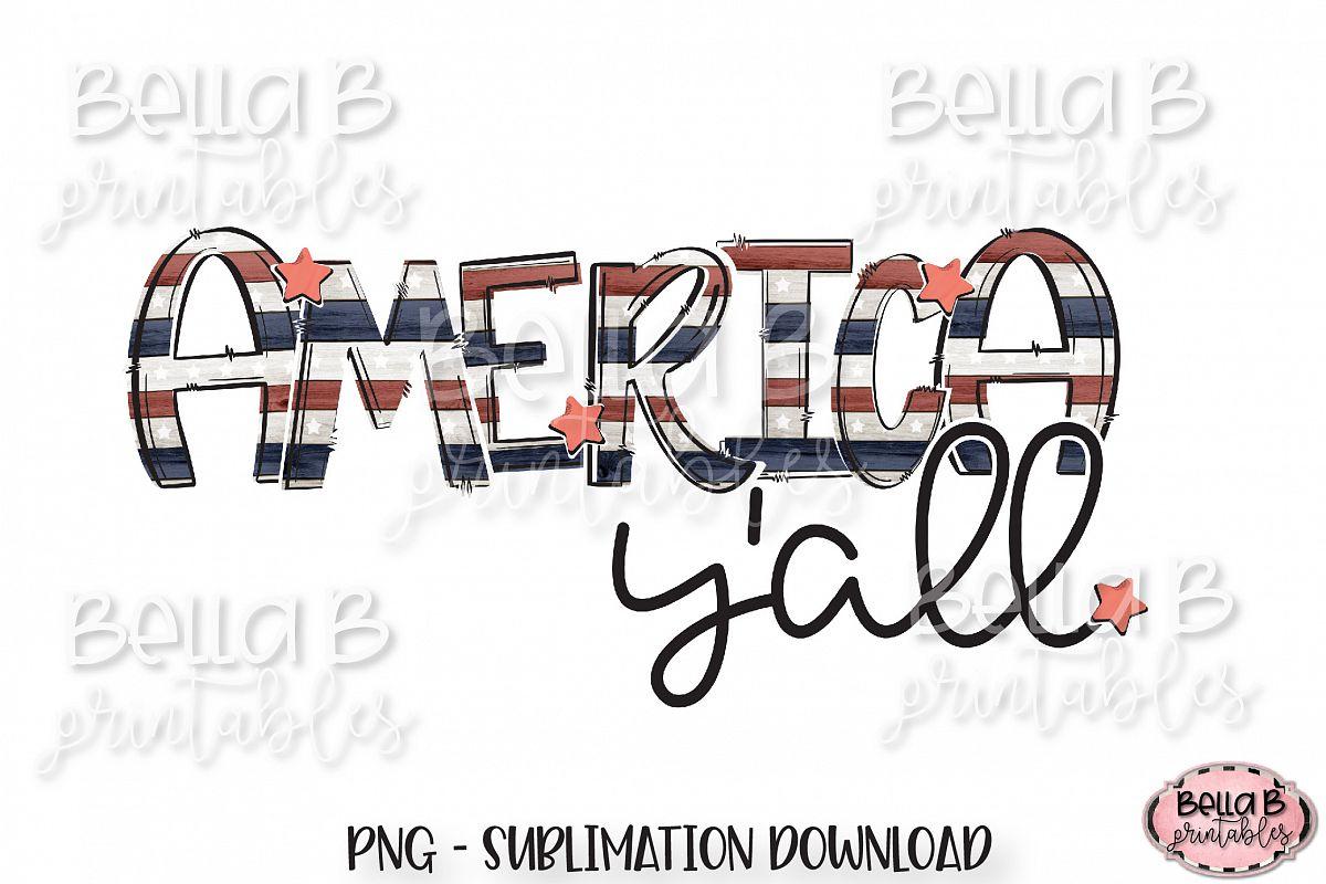 Download America Y All Sublimation Design United States 4th Of July 271238 Sublimation Design Bundles