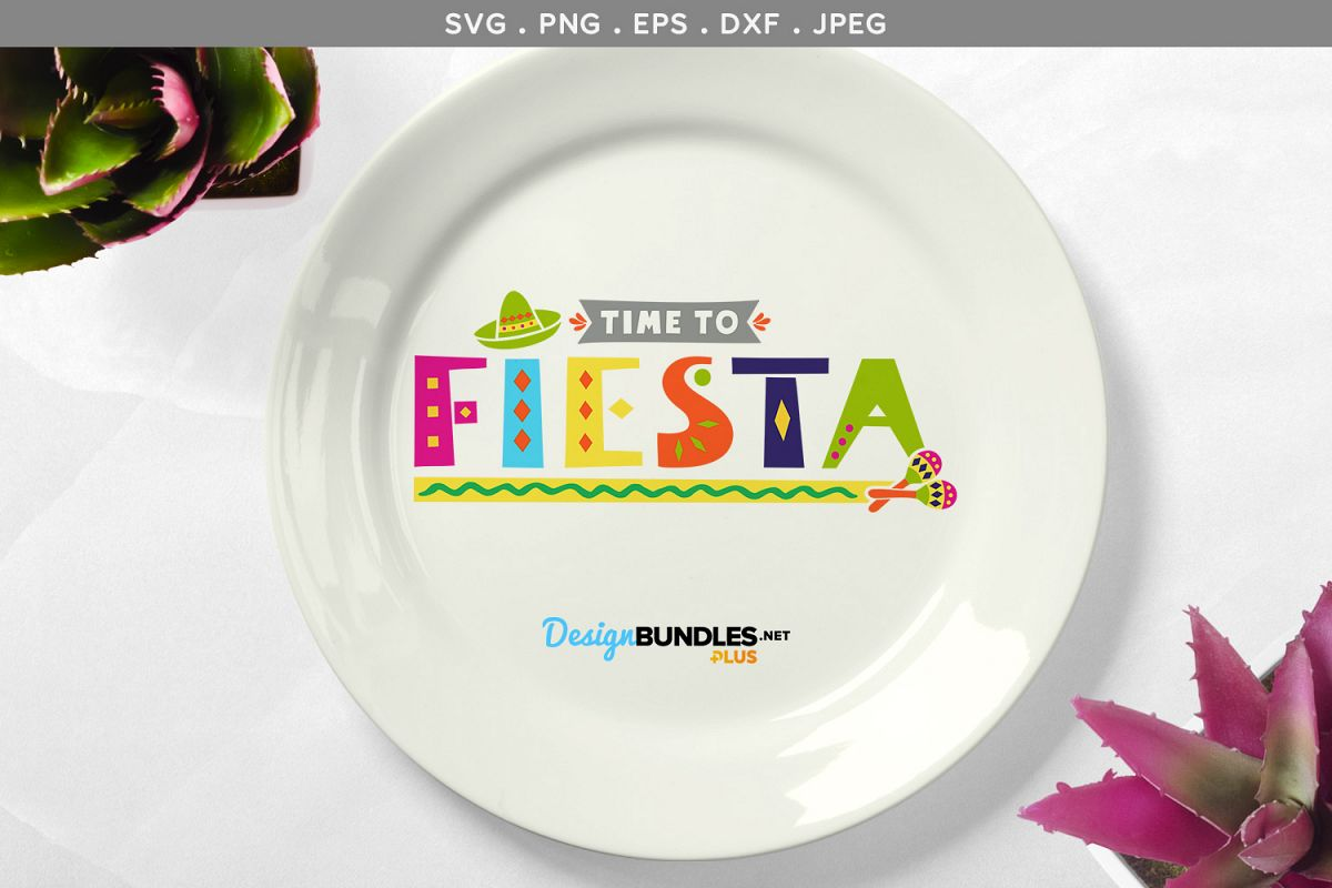 Time to Fiesta - svg & printable example image 1