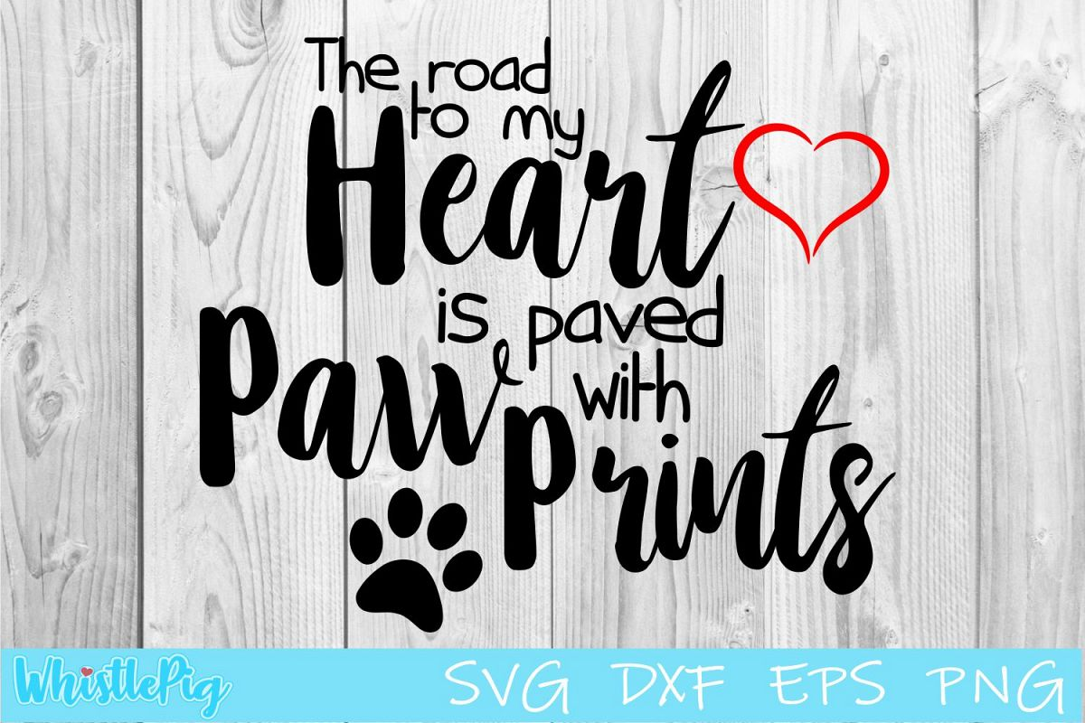 The road to my heart is paved with paw prints SVG DXF EPS example image 1