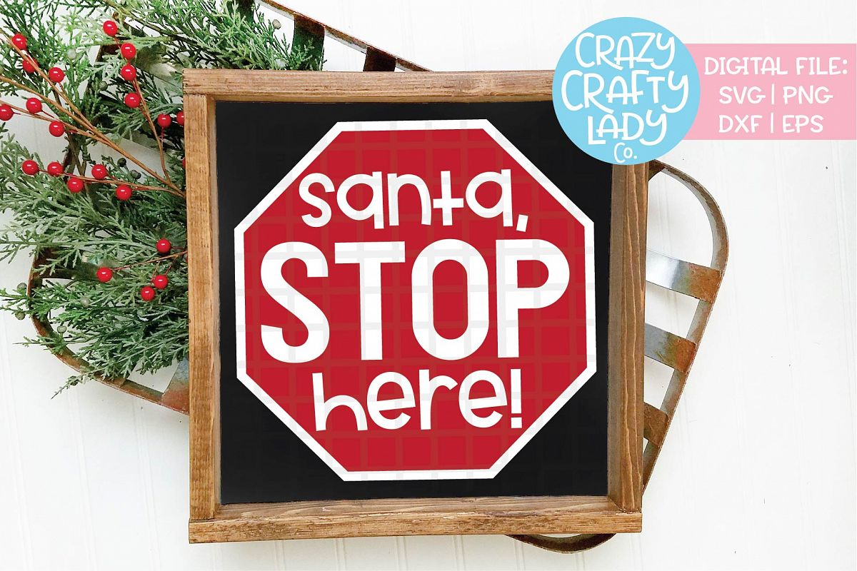 Santa Stop Here SVG DXF EPS PNG Cut File example image 1