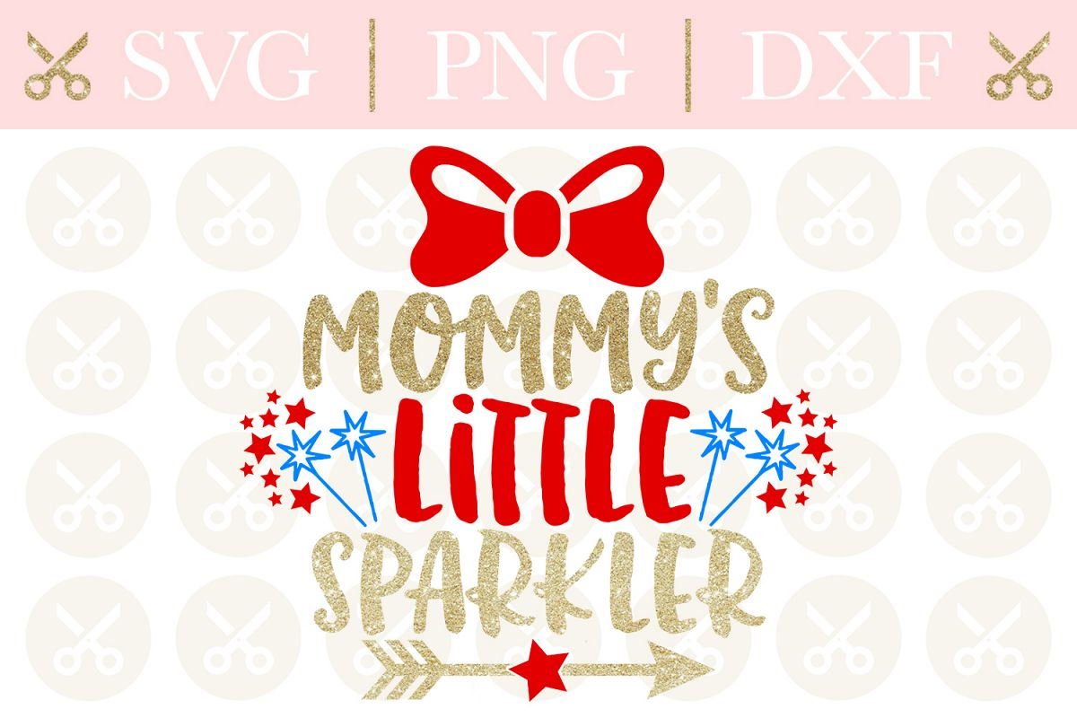 4th Of July Svg Mommy's Little Sparkler Svg Cutting File example image 1