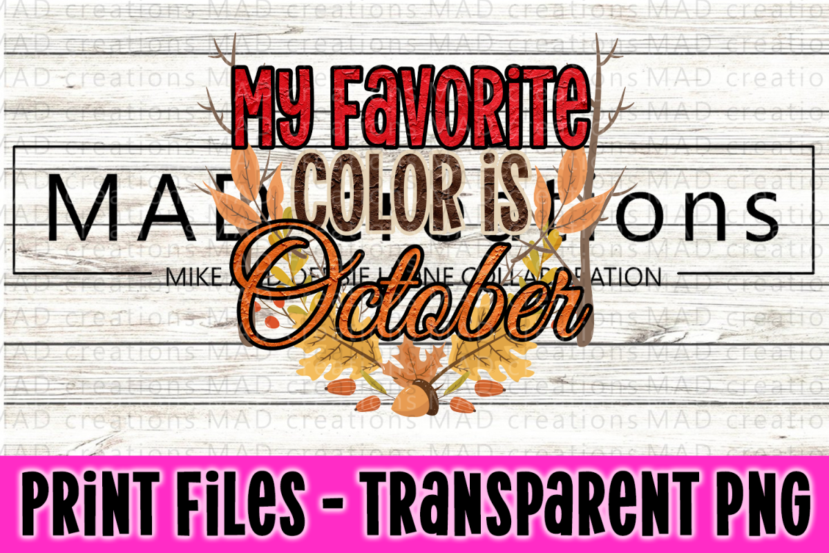 My Favorite Color Is October - Print File example image 1