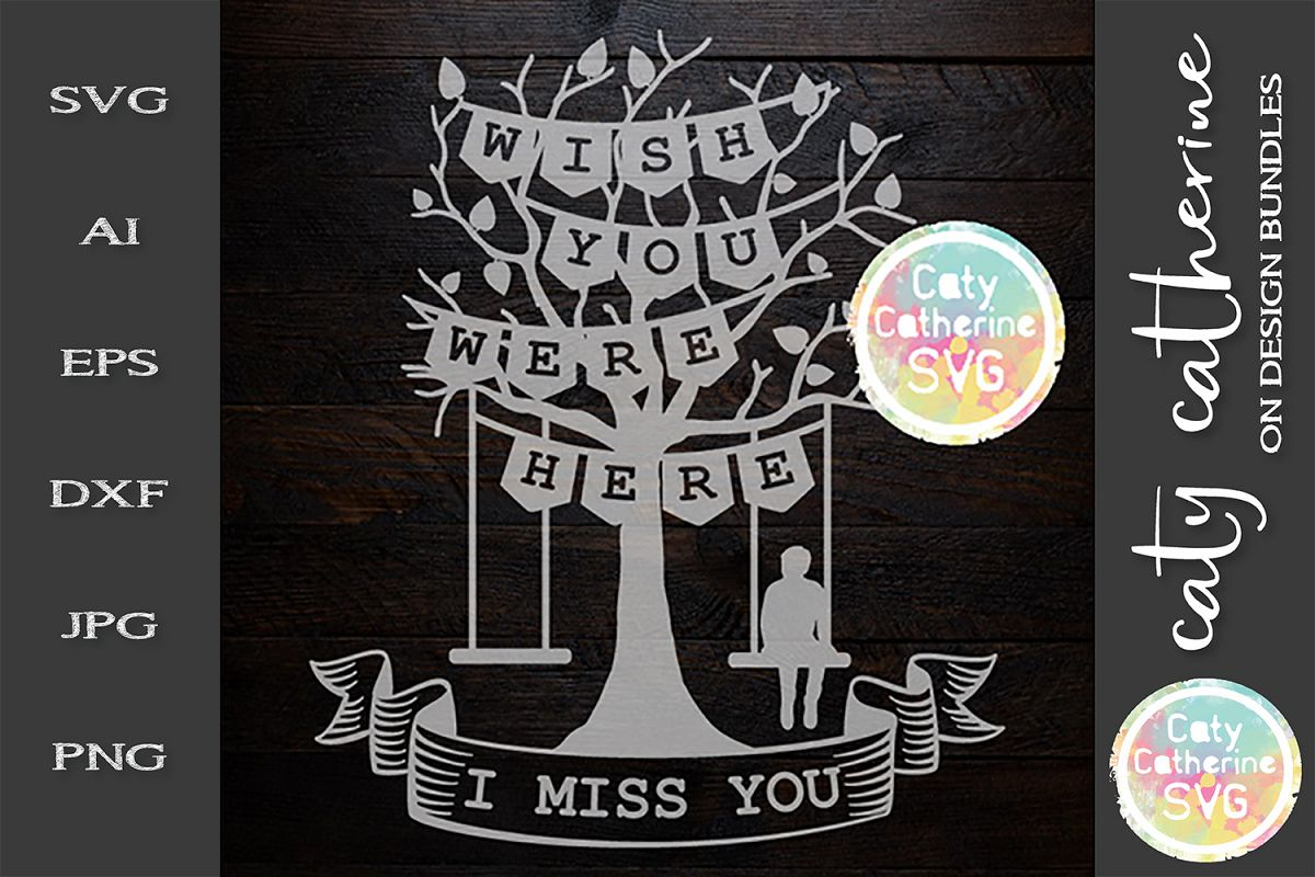 Wish You Were Here I Miss You Love Oned Tree Swing man SVG example image 1