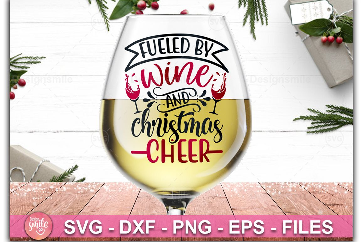 Fueled By Wine And Christmas Cheer Svg Wine Glass Svg