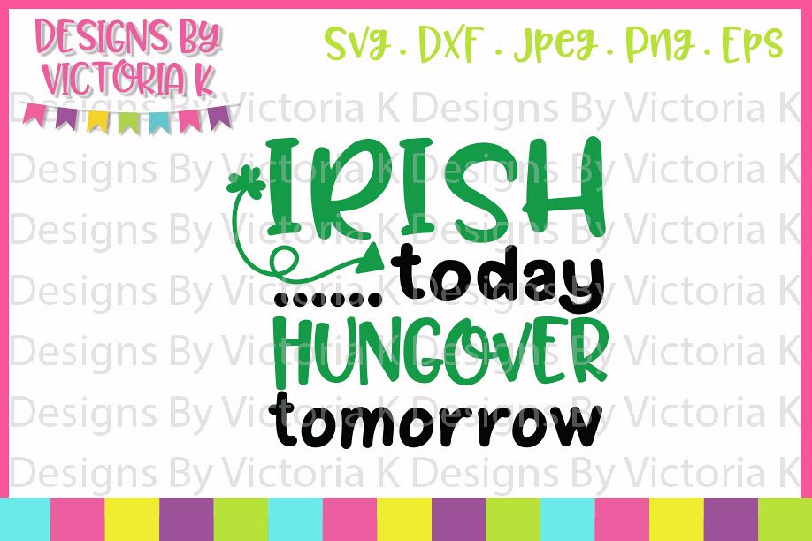 St Patrick's Day, Irish today hungover tomorrow, SVG. DXF example image 1