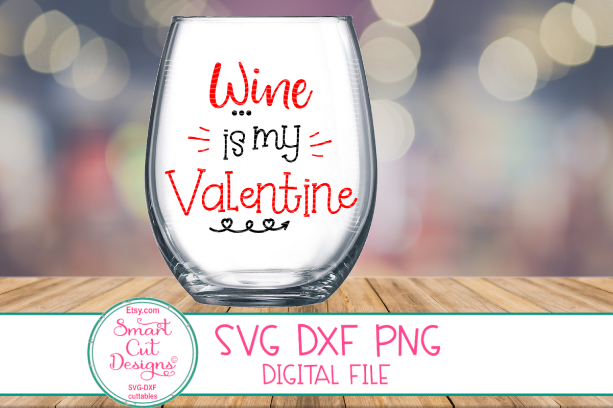 Wine Is mY Valentine SVG, Wine Sayings SVG, Wine SVG, DXF example image 1