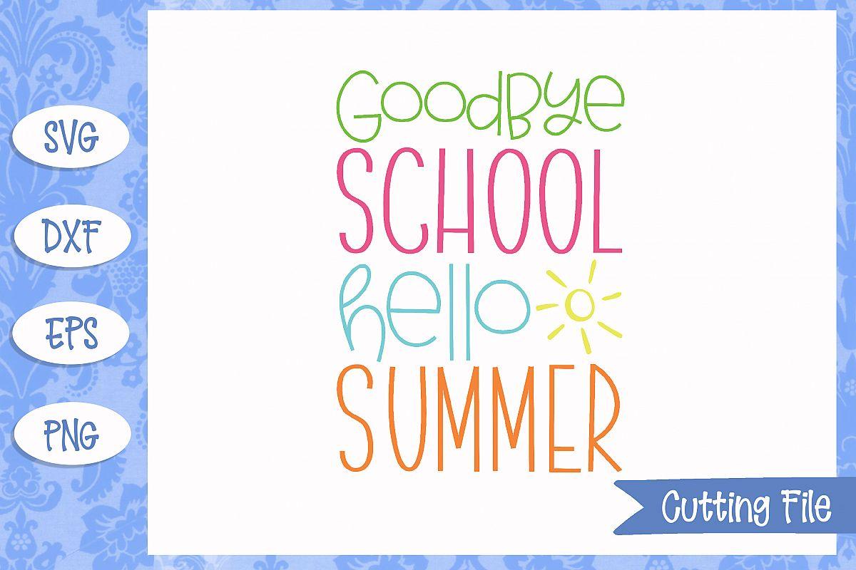 Goodbye school hello summer, summer SVG File example image 1