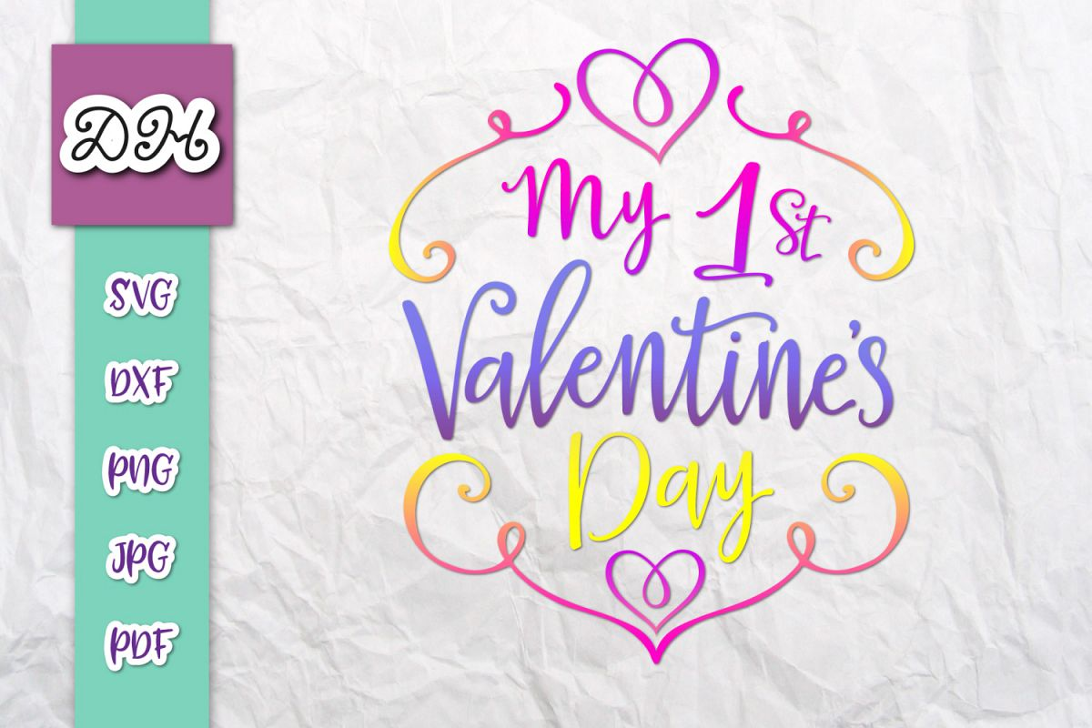My 1st valentine's day first Year Sign Print & Cut PNG SVG example image 1