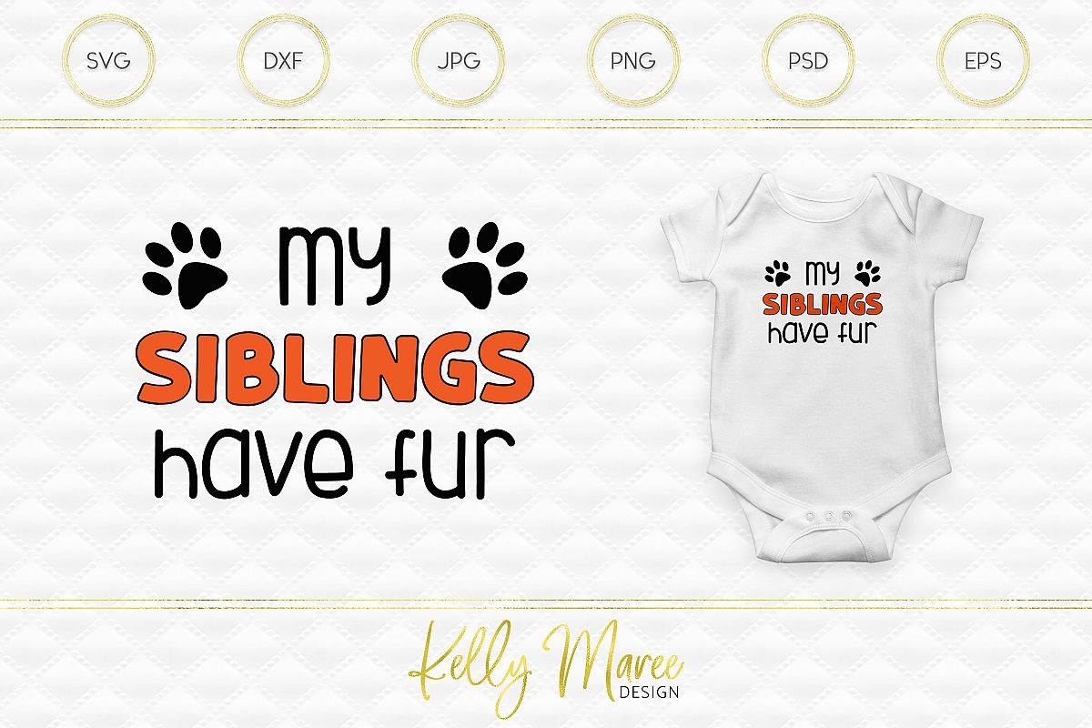 My Siblings Have Fur SVG File   Dog SVG example image 1
