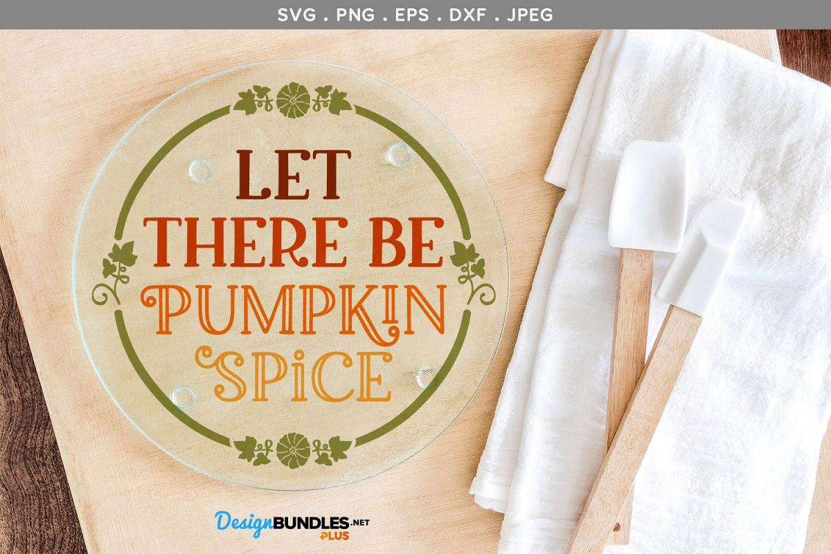 Let There Be Pumpkin Spice - svg, printable example image 1