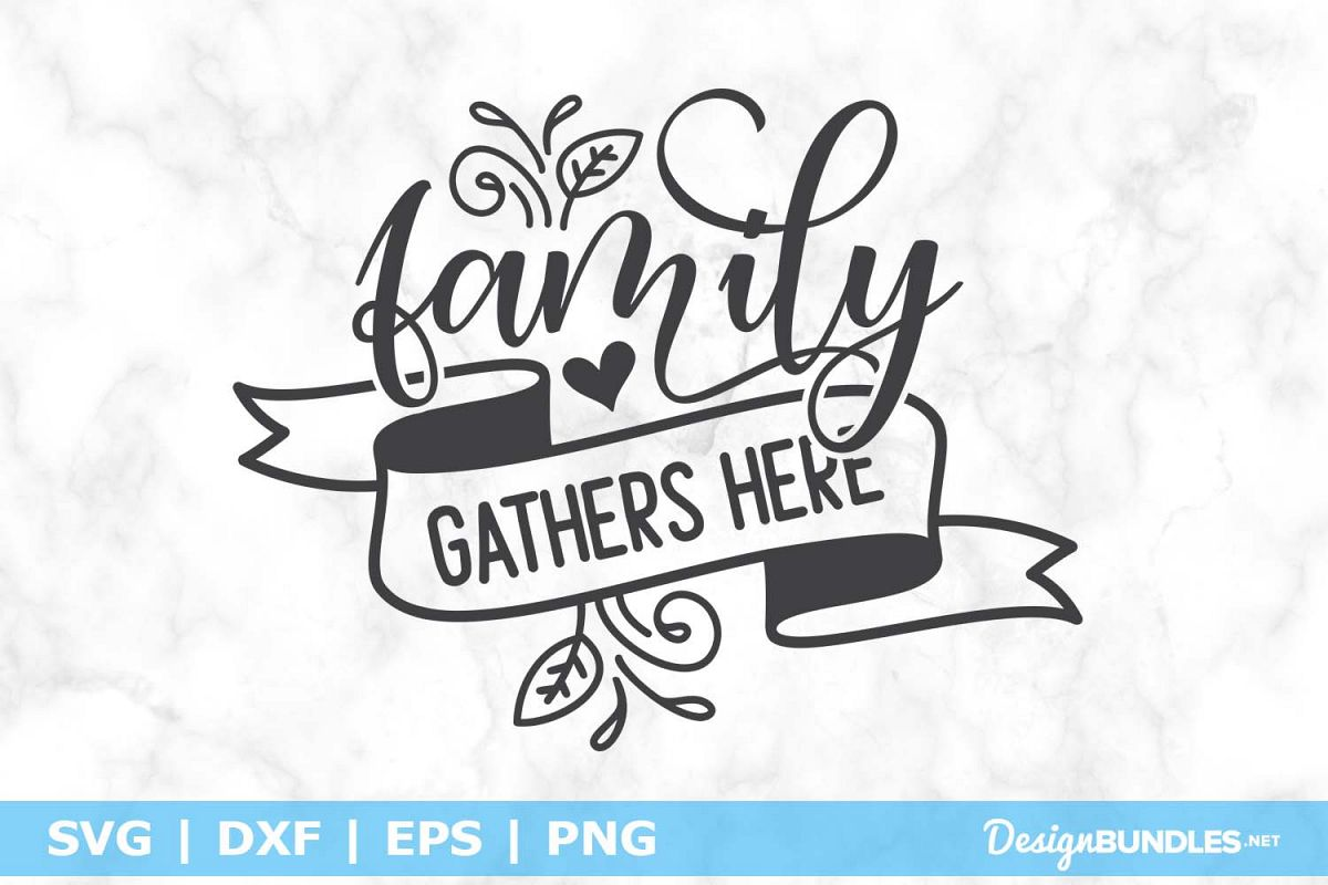 Family Gathers Here SVG File example image 1