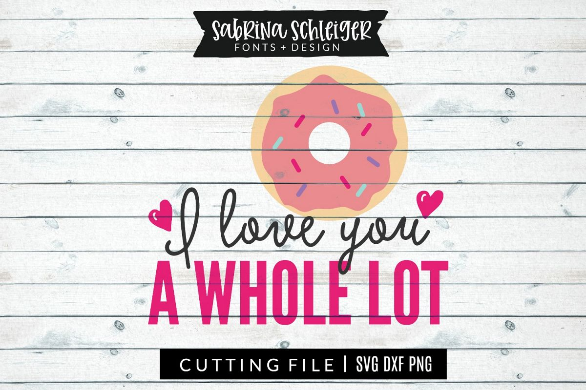 I Love you a Whole Lot   Donut   Valentine's Day   SVG DXF example image 1