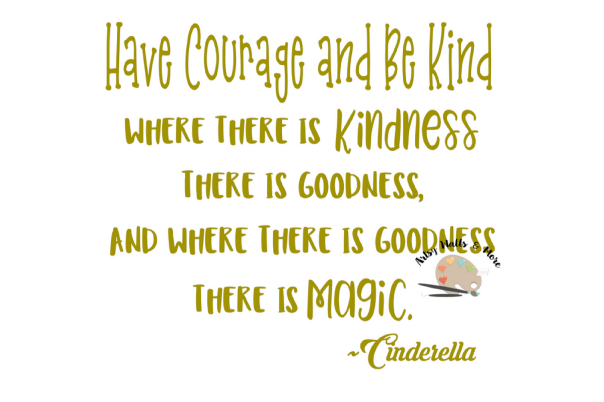 Have Courage And Be Kind Svg Cut File Cinderella Quote Svg