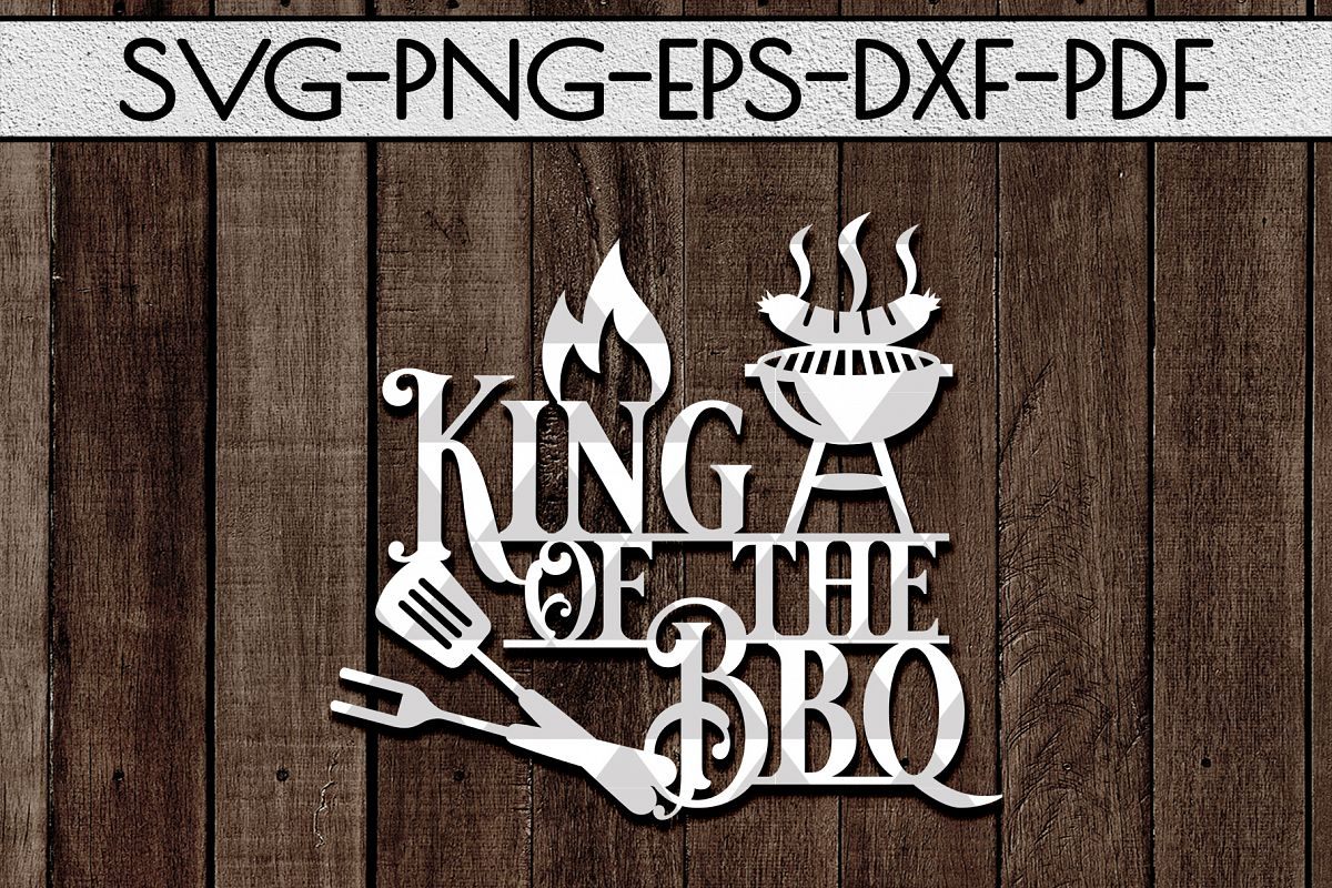 King Of The Bbq Sign Papercut Template, Summer Decor SVG DXF example image 1