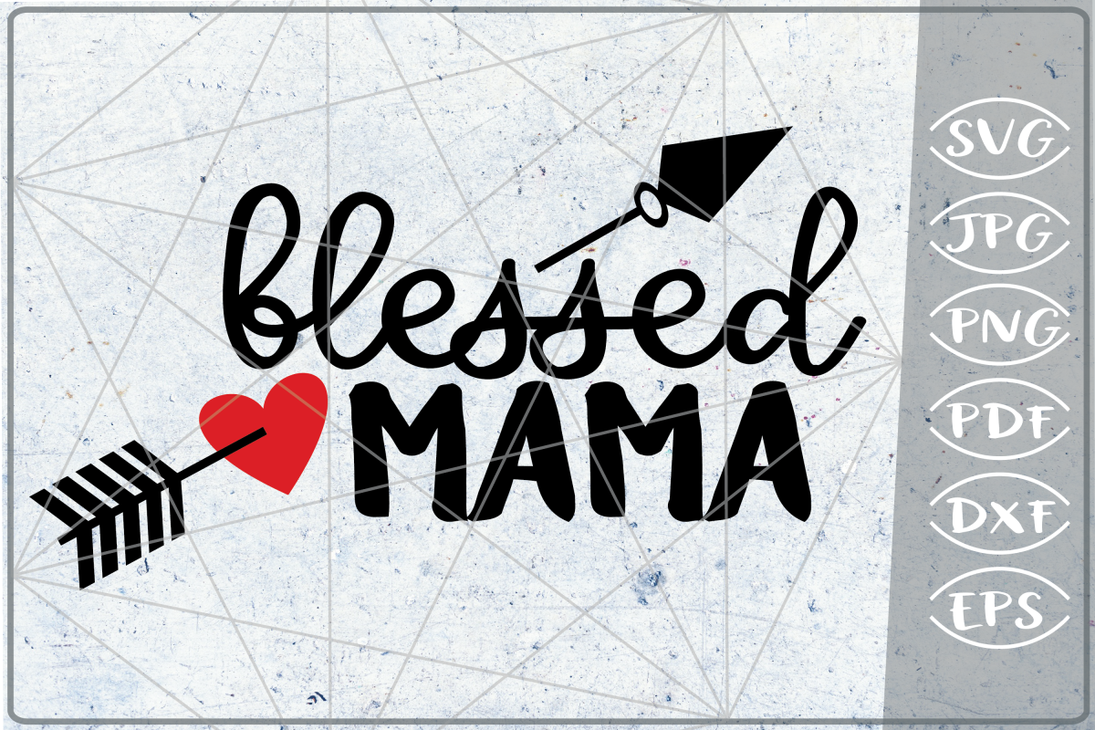 Blessed Mama SVG Arrows Crafters Mama Quotes Svg Files Queen example image 1