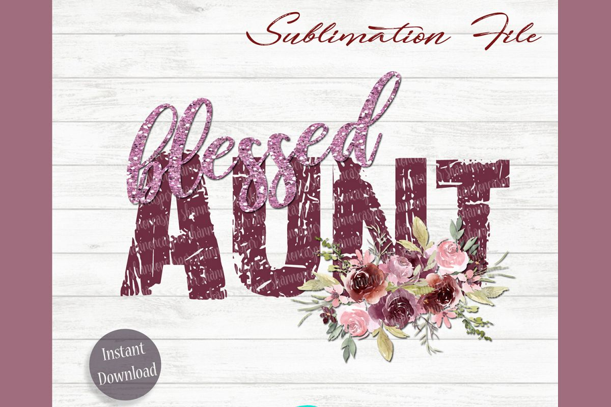 Blessed Aunt Png File  Sublimation File example image 1