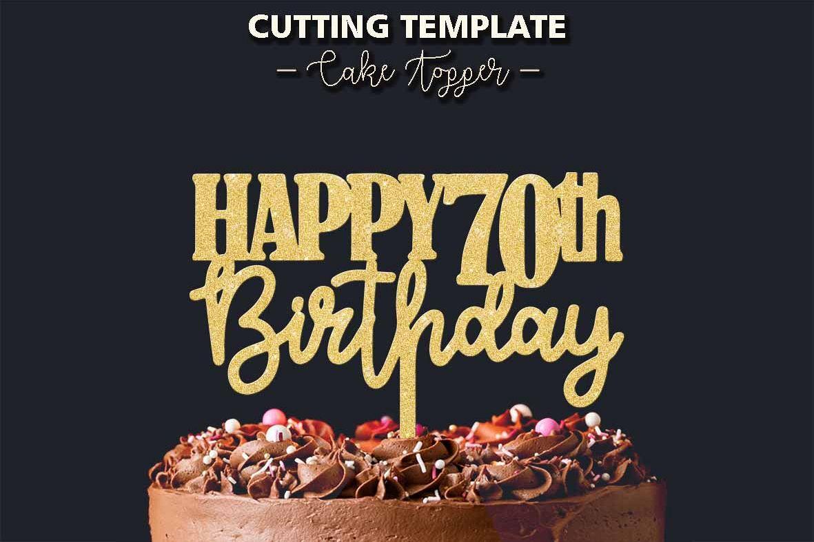 Pleasant Happy 70Th Birthday Cake Topper Cutting Template 404703 Cut Funny Birthday Cards Online Kookostrdamsfinfo