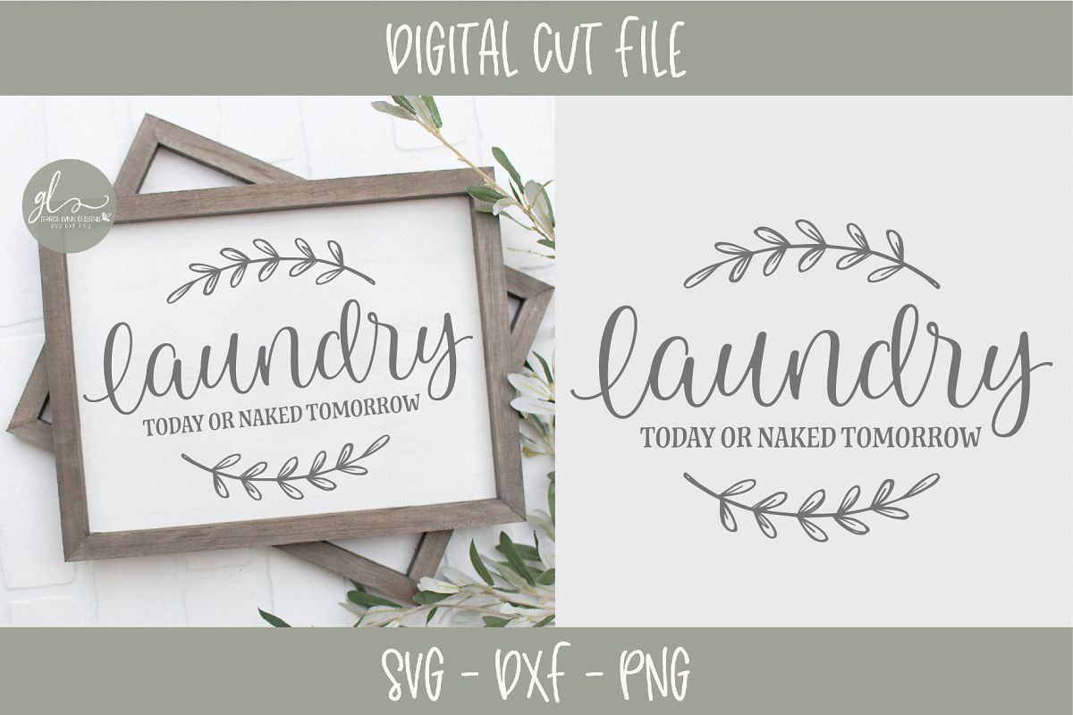 Laundry Today or Naked Tomorrow - Laundry Room Cutting