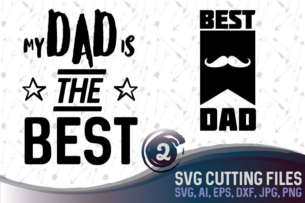 Best Dad - 2 vector designs SVG, DXF, JPG, PNG,, AI, EPS example image 1
