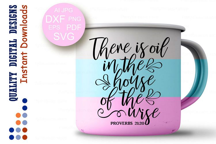 There Is Oil In The House Of The Wise Svg Bible Verse Svg