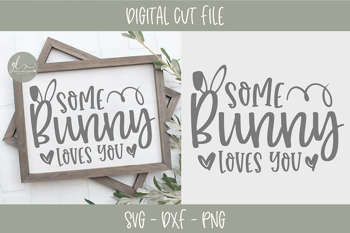 Some Bunny Loves You - Easter SVG Cut File example image 1