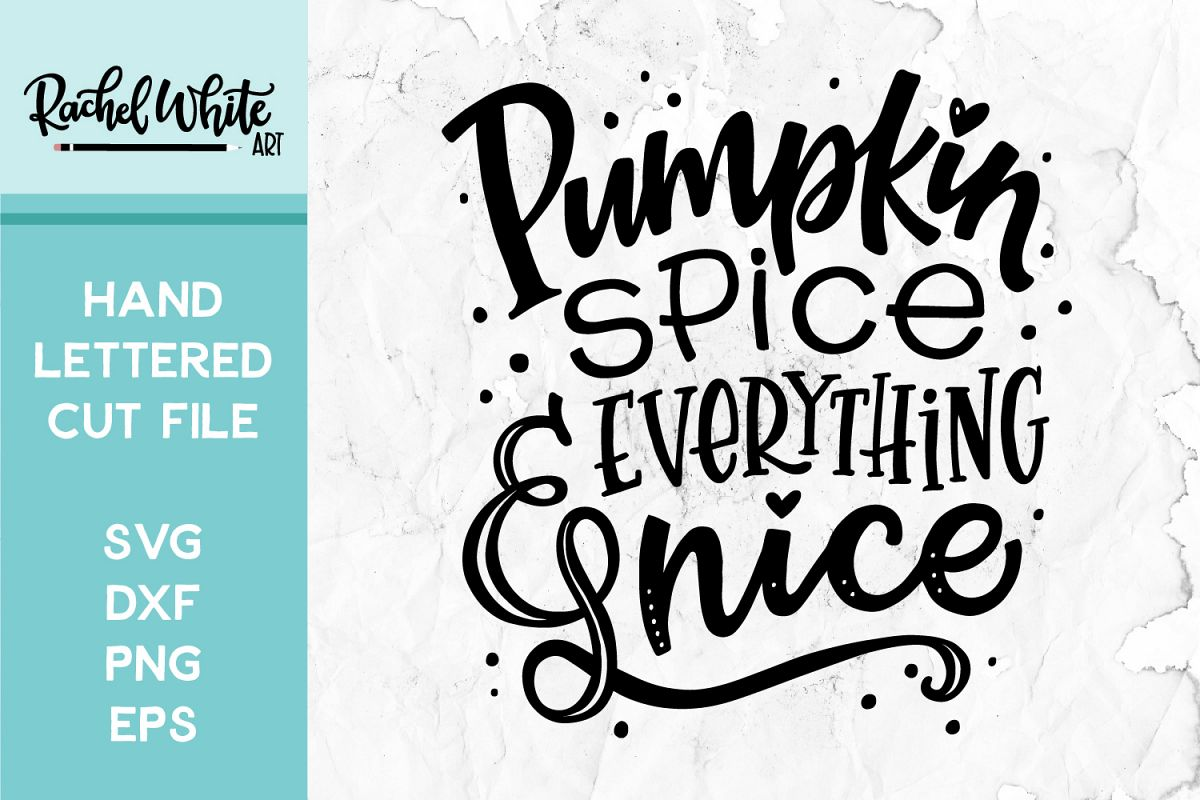 Pumpkin Spice & Everything Nice Cut File, SVG example image 1