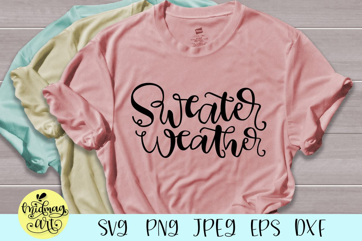 Sweater weather svg, fall svg example image 1