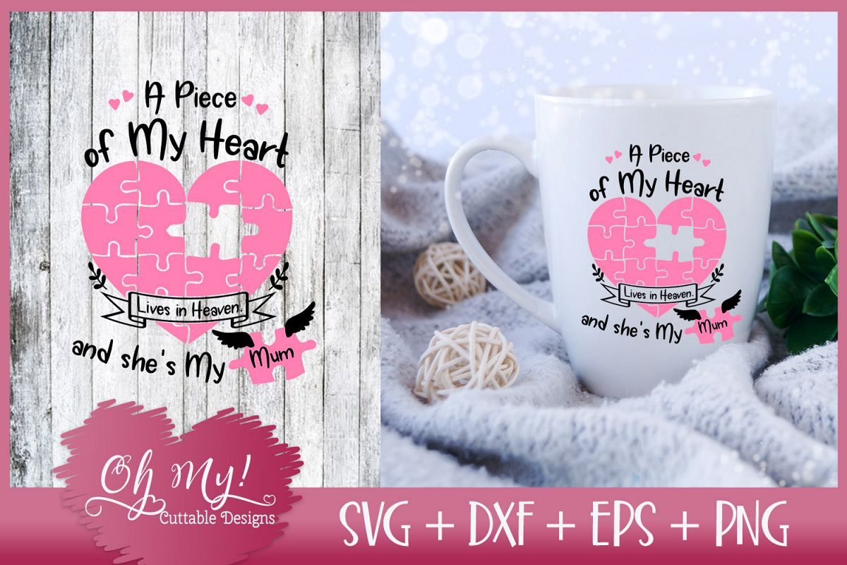 Piece of My Heart Lives In Heaven - Mum - SVG EPS DXF PNG example image 1