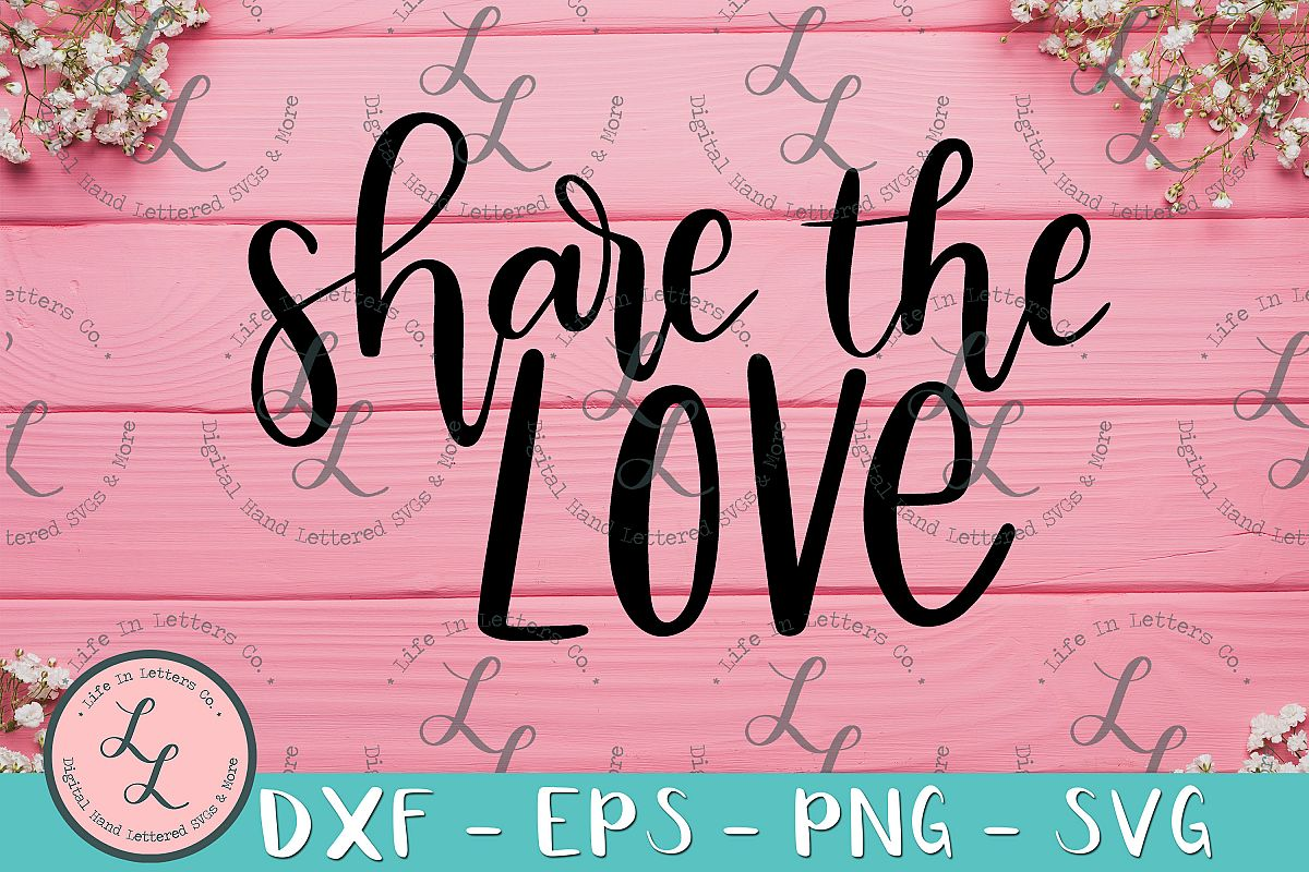 Share The Love- Hand Lettered Cut File SVG PNG EPS DXF example image 1