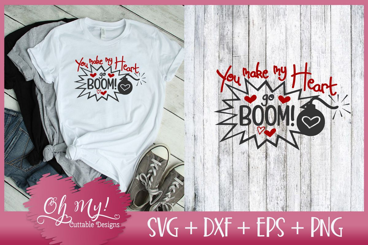 You Make My Heart Go Boom! - SVG EPS DXF Cutting File example image 1