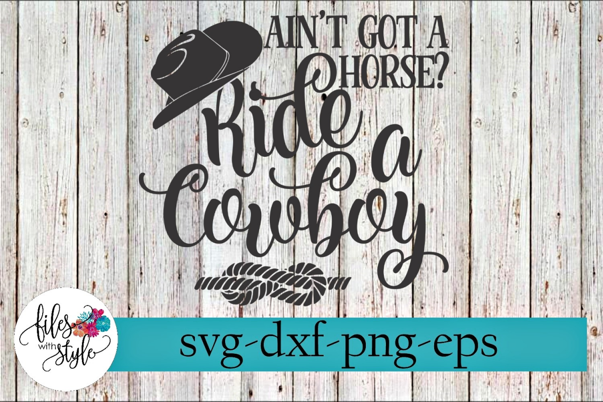 Ain't Got a Horse Ride a Cowboy Country SVG Cutting Files example image 1