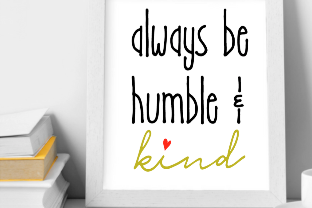 Always Be Humble And Kind Printable Wall Art Kindness Wall Art Instant Download Printable Art Printable Quotes Home Decor 8x10 11x14 Prints