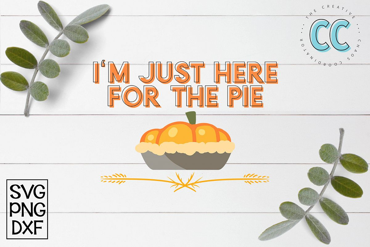 I'm Just Here For The Pie example image 1