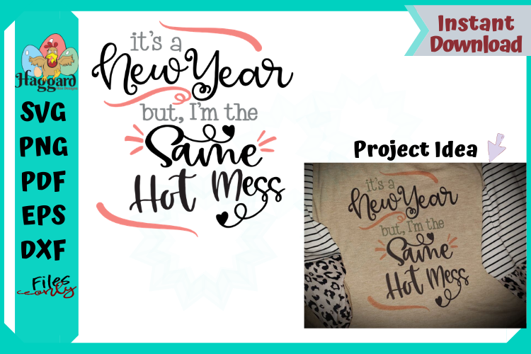 New Year, Same Hot Mess example image 1