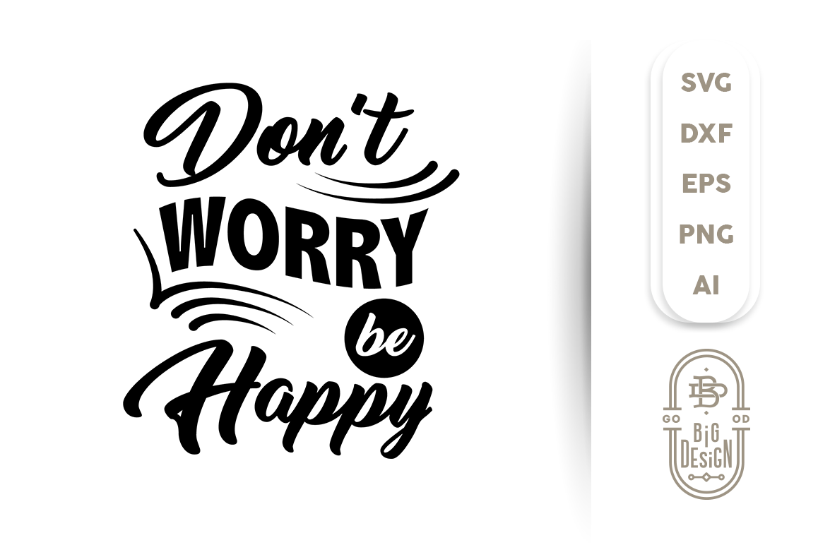 Svg Cut File Dont Worry Be Happy