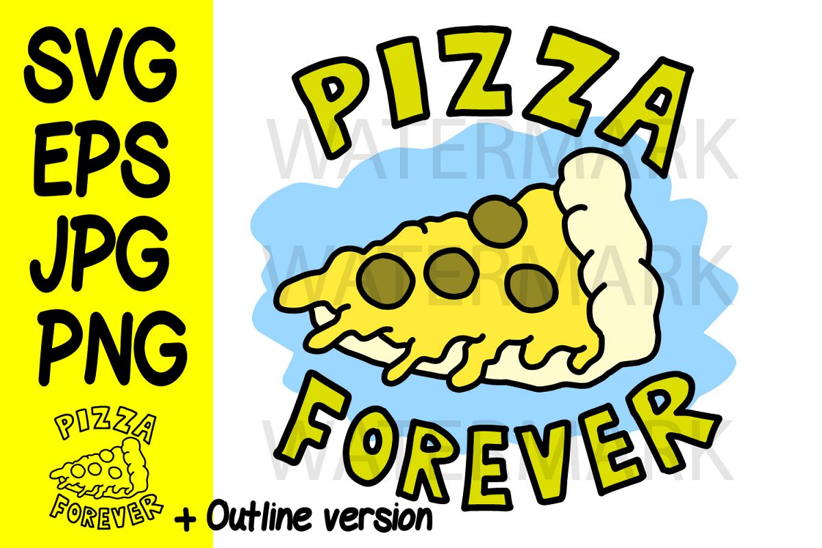 Pizza Forever Color and Outline - SVG/EPS/JPG/PNG Hand Drawi example image 1