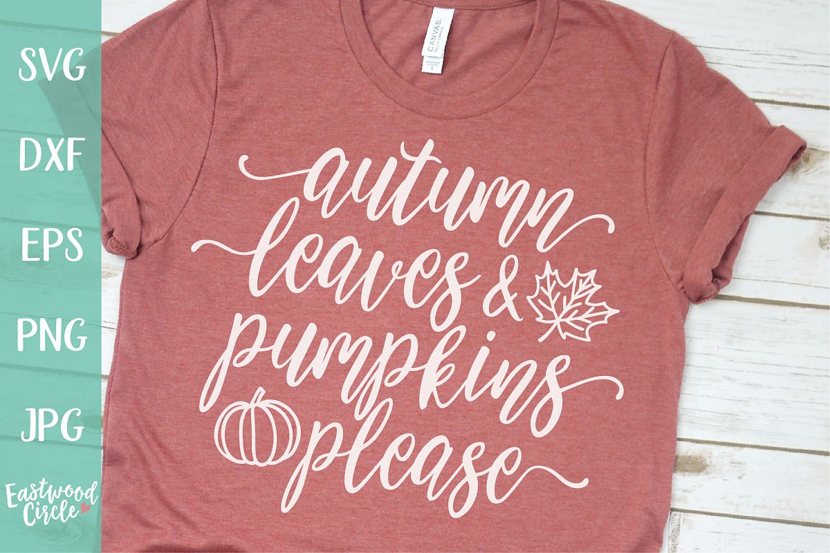 Autumn Leaves and Pumpkins Please - Fall SVG for Crafters example image 1