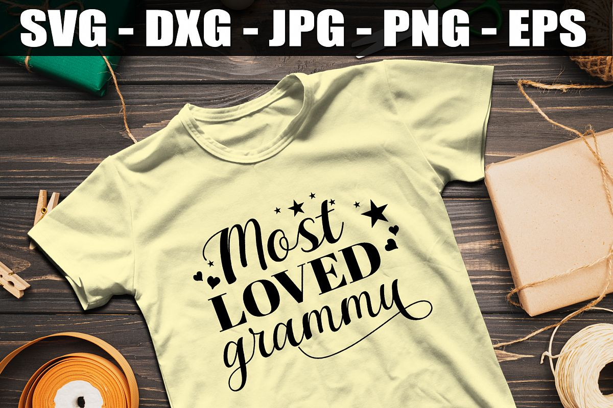 Most Loved Grammy SVG DXF EPS Most Cute Loved Grandma Shirt example image 1