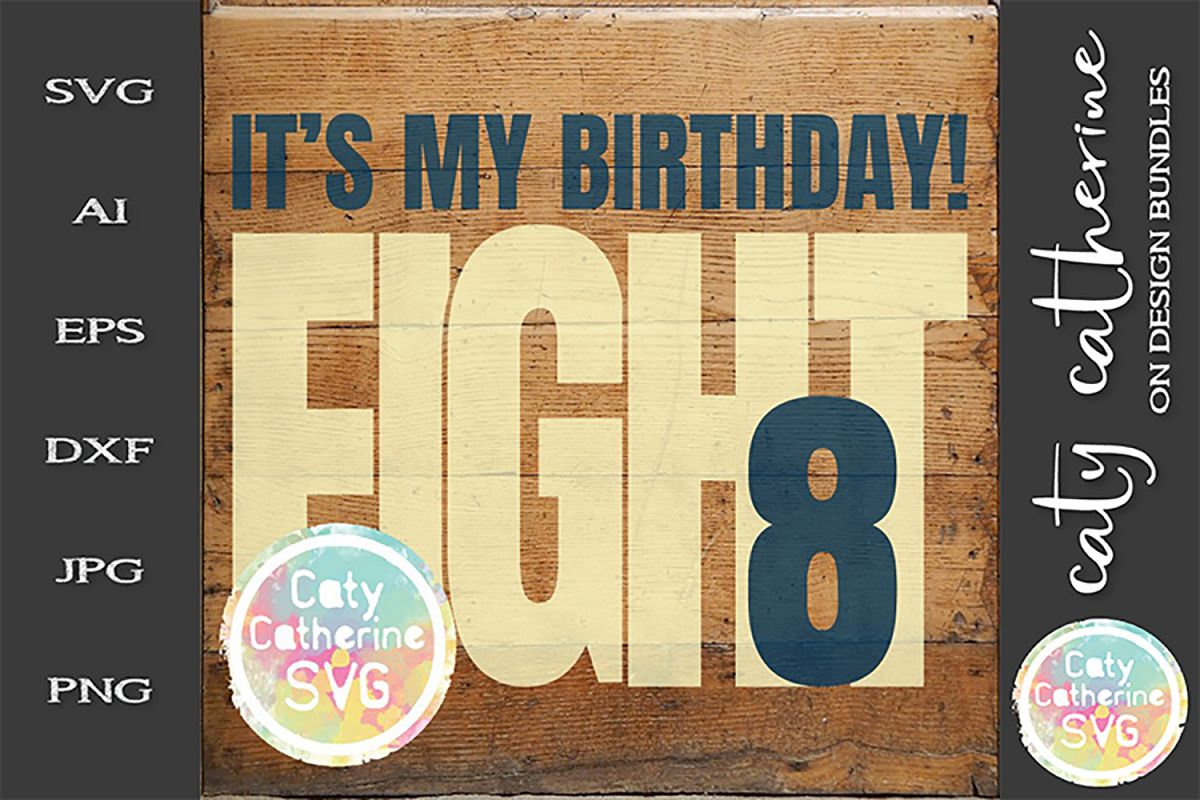 It's My Birthday Age 8 Eight Cut File SVG Cut File example image 1