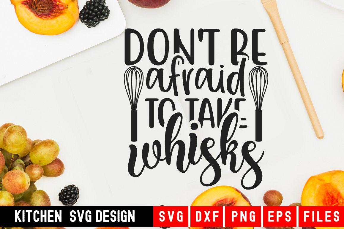 Don't Be Afraid To Take Whisks|kitchen svg|kitchen towel svg example image 1