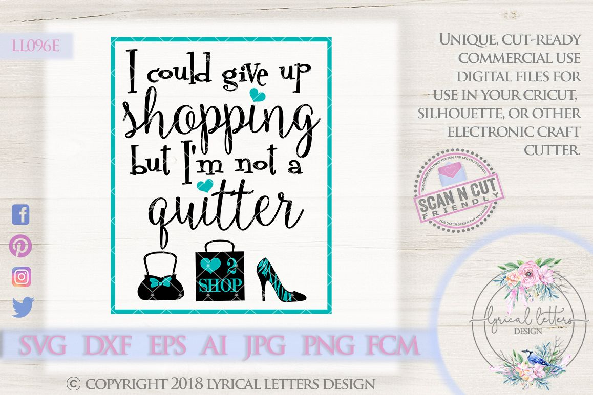 I Could Give Up Shopping But I'm Not a Quitter SVG LL096 E example image 1