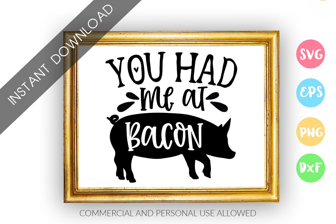 You had me at bacon SVG Design example image 1