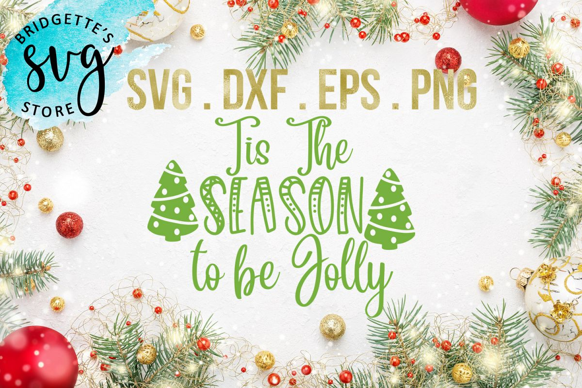 Tis the Season to be Jolly SVG DXF PNG EPS Cut File example image 1