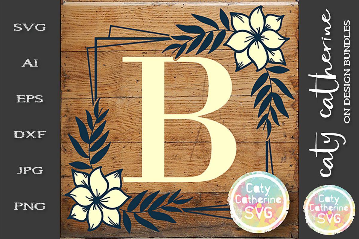 Letter B Floral Monogram Frame SVG Cut File example image 1