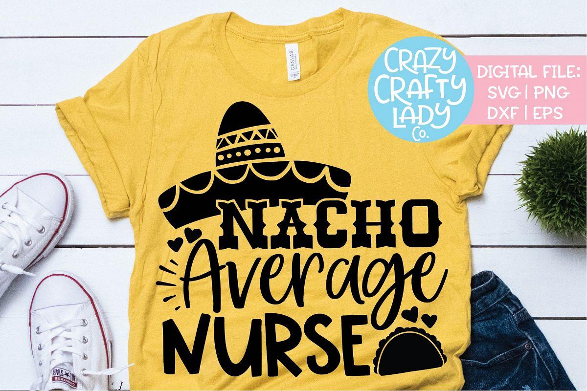 Nacho Average Nurse Cinco de Mayo SVG DXF EPS PNG Cut File example image 1