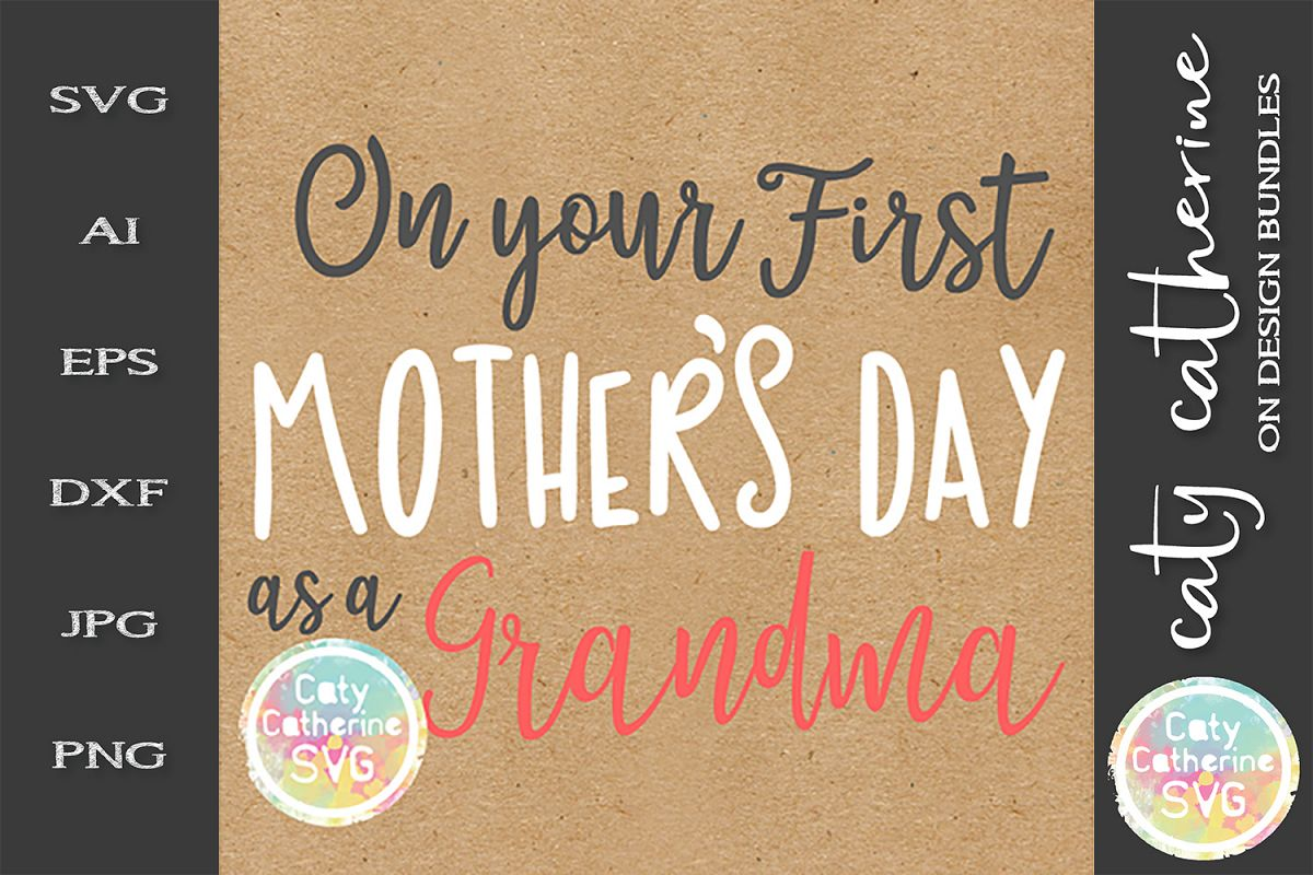 On Your First Mother's Day as A Grandma SVG Cut File example image 1