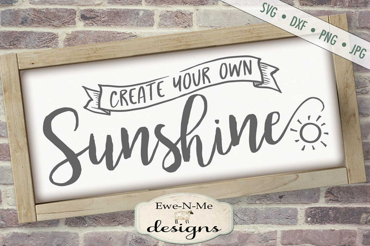 Create Your Own Sunshine - Summer - SVG DXF File